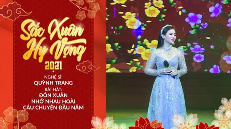 Sắc Xuân Hy Vọng - Quỳnh Trang: Đón Xuân + Nhớ Nhau Hoài + Câu Chuyện Đầu Năm