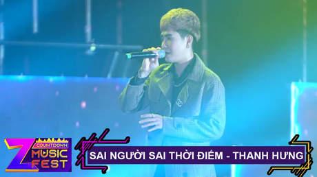 Z Countdown Music Fest 2020: Thanh Hưng - Sai Người Sai Thời Điểm