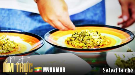 Nét ẩm thực Myanmar - Salad lá chè