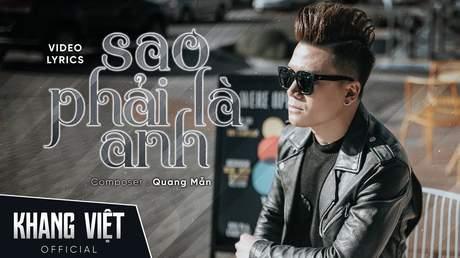 Khang Việt - Lyrics video: Sao Phải Là Anh