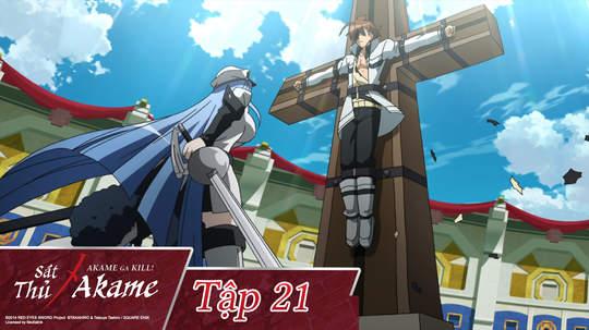 Sát Thủ Akame - Tập 21: Tiêu diệt nỗi tuyệt vọng