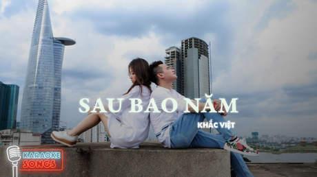 Khắc Việt - Karaoke: Sau bao năm