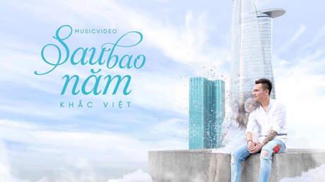 Sau bao năm - Khắc Việt [Official MV]