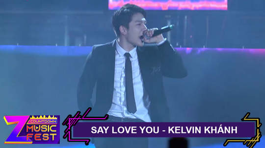 Say love you - Kelvin Khánh [Z Countdown Music Fest 2020]