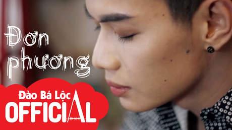 Đơn phương - Đào Bá Lộc [Official MV]