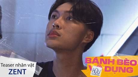 Bánh Bèo Hữu Dụng - Teaser nhân vật Zent