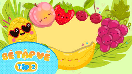 Simple Drawing - Bé Tập Vẽ - Tập 2: Bé vẽ trái cây
