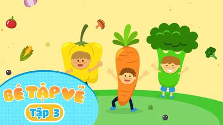 Simple Drawing - Bé Tập Vẽ - Tập 3: Bé vẽ rau củ quả