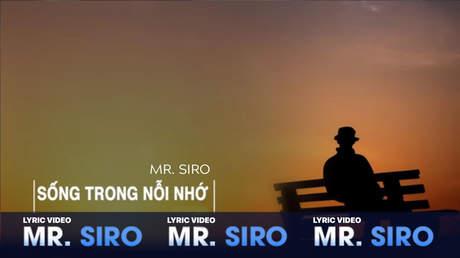 Sống trong nỗi nhớ - Mr. Siro [Lyric video]