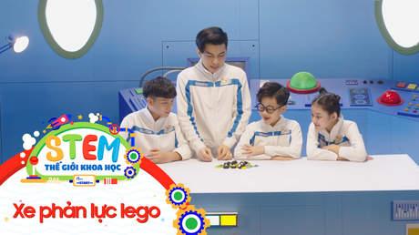 STEM - Tập 48: Xe phản lực lego