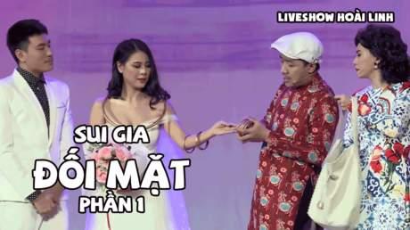 Live show hài Hoài Linh: Sui gia đối mặt - Phần 1