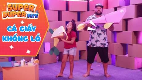 Super Duper DIY - Tập 9: Cá giấy khổng lồ