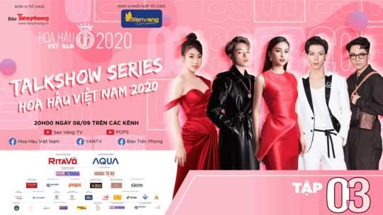 Talkshow Series - Hoa Hậu Việt Nam 2020 - Tập 3