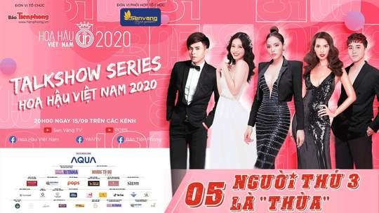 Talkshow Series HHVN 2020 - Tập 5: Người thứ 3 là 'thừa'
