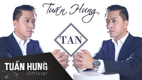 Tan - Tuấn Hưng [Official MV]