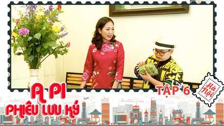 A Pi phiêu lưu ký: Hà Nội 36 phố phường - Tập 6