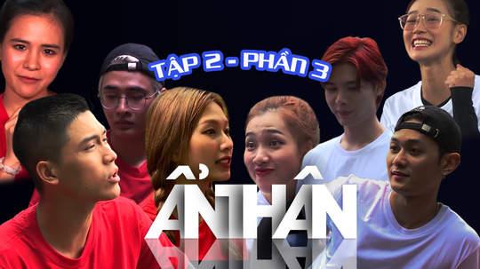 Ẩn Thân - Tập 2 (P3): Quỳnh Trang, Lục Huy, Roy Nguyễn, Liz bị ăn cú lừa cực chất từ chương trình