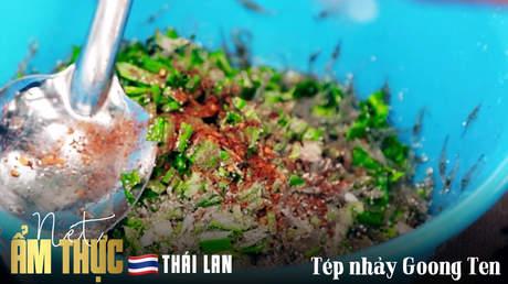 Nét ẩm thực Thái Lan: Tép nhảy Goong Ten