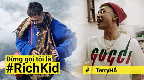 Đừng gọi tôi là #RichKid - Terry Hồ