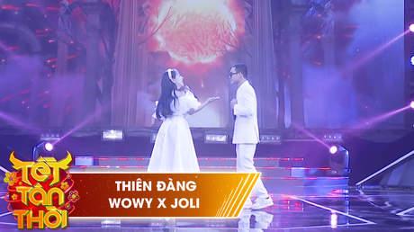 Tết Tân Thời: Wowy x Joli - Thiên Đàng
