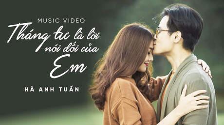 Tháng tư là lời nói dối của anh - Hà Anh Tuấn [Official MV]