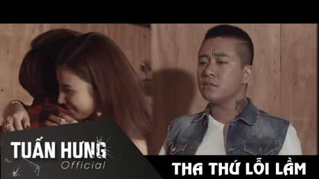 Tha thứ lỗi lầm - Tuấn Hưng [Official MV]