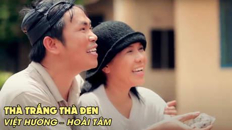 Phim ca nhạc hài: Thà Trắng Thà Đen - Việt Hương & Hoài Tâm
