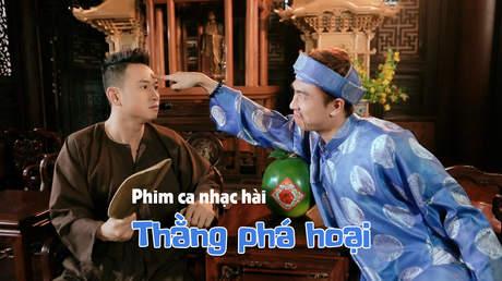 Phim ca nhạc hài - Thằng Phá Hoại
