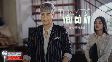 Thanh Hưng - Karaoke: Thay tôi yêu cô ấy