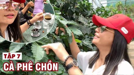 Thích là ăn - Tập 7: Hương vị cà phê chồn Đà Lạt