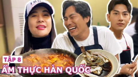 Thích là ăn - Tập 8: Cùng soái ca Isaac khám phá ẩm thực Hàn Quốc