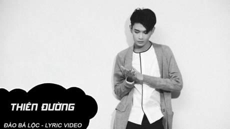 Thiên đường - Đào Bá Lộc [Lyric Video]