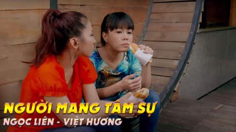 Phim ca nhạc hài: Người Mang Tâm Sự - Ngọc Liên, Hoài Linh, Việt Hương