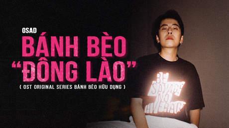 """Bánh Bèo Hữu Dụng OST: Bánh bèo """"Đông Lào"""" - OSAD"""