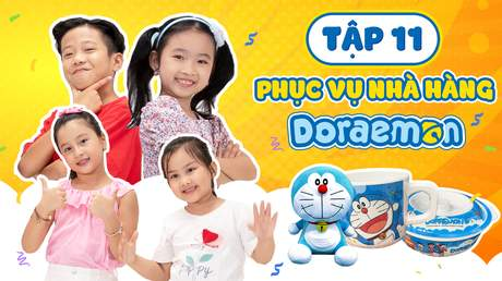 Giờ Chơi Đến Rồi - Tập 11: Doraemon Toy - Phục vụ nhà hàng Doraemon