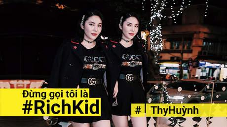 Đừng gọi tôi là #RichKid - Thy Huỳnh