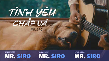Mr. Siro - Lyrics video: Tình yêu chắp vá