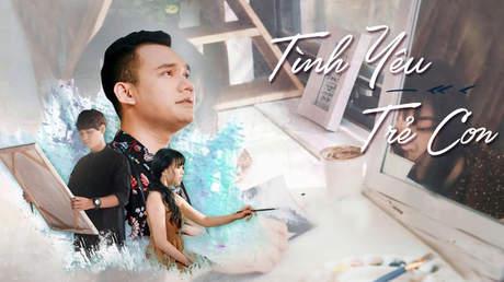 Tình yêu trẻ con - Khắc Việt [Official MV]
