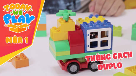 Today we play S1 - Tập 2: Thùng gạch Duplo