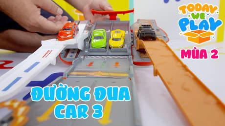 Today We Play S2 - Tập 21: Đường đua car 3