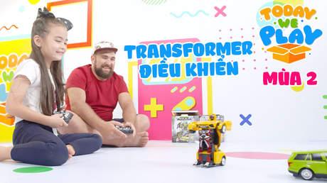 Today We Play S2 - Tập 9: Transformer điều khiển