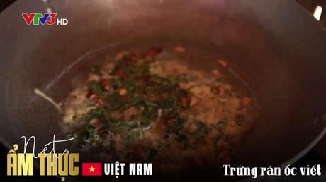 Nét ẩm thực Việt: Trứng rán ốc viết