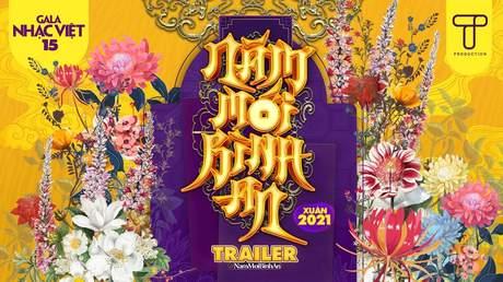 Gala Nhạc Việt 2021 - Trailer: Đón 'Năm Mới Bình An' và hoành tráng với đông đảo nghệ sỹ Việt