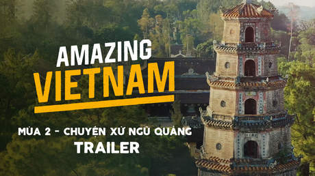 Amazing Vietnam Mùa 2 - Official trailer