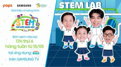 STEM - Thế Giới Khoa Học: Trailer