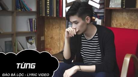 Từng - Đào Bá Lộc [Lyric Video]