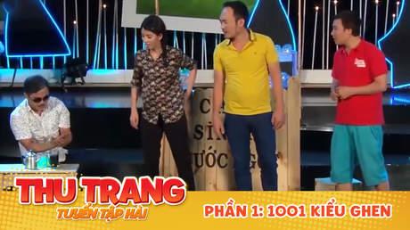 Tuyển tập hài Thu Trang: 1001 kiểu ghen
