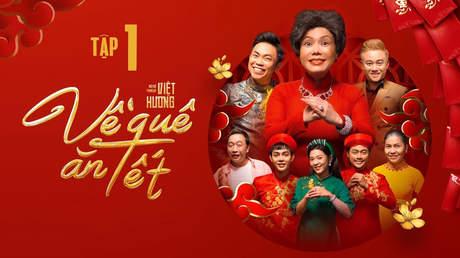 Hài Tết Việt Hương: Về quê ăn Tết - Tập 1