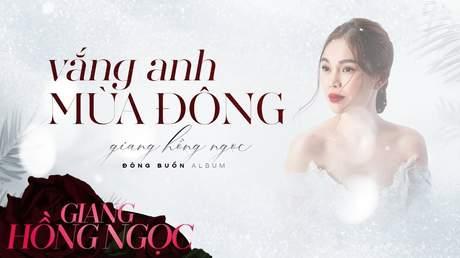 Giang Hồng Ngọc - Lyrics video: Vắng anh mùa đông