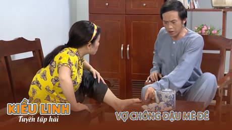 Tuyển tập hài Kiều Linh - Vợ chồng Đậu mê đề